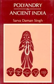 Polyandry in Ancient India, Sarva Daman Singh, M TO Z Books, Vedic Books ,
