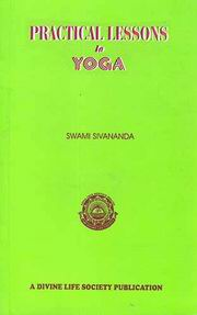 Practical Lessons in Yoga, Swami Sivananda, MASTERS Books, Vedic Books