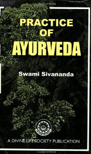 Practice of Ayurveda, Swami Sivananda, JUST ARRIVED Books, Vedic Books