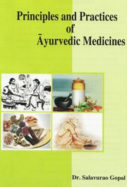 Principles and Practices of Ayurvedic Medicines, Dr. Salakurao Gopal, AYURVEDA Books, Vedic Books
