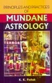 Principles and Practices of Mundane Astrology, K.K. Pathak, DIVINATION Books, Vedic Books