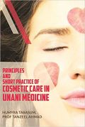 Principles and Short Practice of Cosmetic Care in Unani Medicine