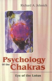 Psychology of the Chakras, Richard A. jelusich, JUST ARRIVED Books, Vedic Books
