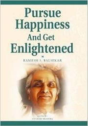 Pursue Happiness and Get Enlightened, Ramesh S. Balasekar, MASTERS Books, Vedic Books