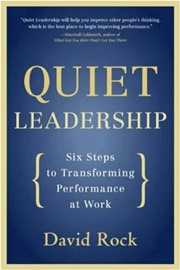 Quiet Leadership: Six Steps to Transforming Performance at Work, David Rock, SELF-HELP Books, Vedic Books