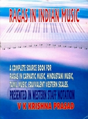 Ragas in Indian Music: A Complete Source Book For Ragas in Carnatic Music, Hindustani Music, Tamil Music, Equivalent Western Scales (Prensented in Western Staff Notation), V.K. Krishna Prasad, MUSIC Books, Vedic Books