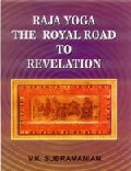 Raja Yoga the Royal Road to Revelation