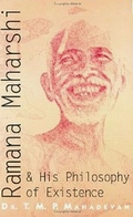 Ramana Maharshi & His Philosophy of Existence