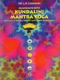 Rejuvenate with Kundalini Mantra Yoga