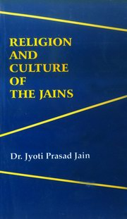 Religion and Culture of the Jains, Dr. Jyoti Prasad Jain, RELIGIONS Books, Vedic Books