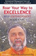 Roar Your Way to Excellence: Self-Empowerment made easy