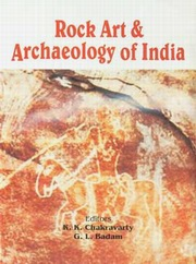 Rock Art and Archaeology of India, K.K. Chakravarty (Ed.), G.L. Badam (Ed.), ARTS Books, Vedic Books