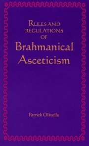 Rules and Regulations of Brahmanical Asceticism, Patrick Olivelle (Editor), RELIGIONS Books, Vedic Books