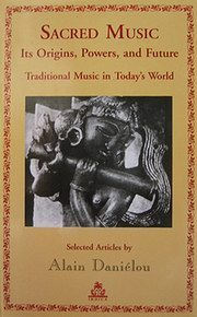 Sacred Music : Its Origins, Powers, and Future : Traditional Music in Today's World, Alain Danielou, ARTS Books, Vedic Books