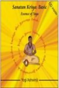 Sanatan Kriya Basic: Essence of Yoga