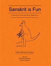 Sanskrit is Fun (Parts I - III Bound Together): A Sanskrit Course book for Beginners, Warwick Jessup (Ed.), Elena Jessup (Ed.), SANSKRIT Books, Vedic Books