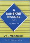 A Sanskrit Manual For High Schools Part 2 For Classes 9 & 10