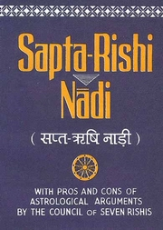 Sapta-Rishi Nadi: With Pros and Cons of AstrologicalArguments by the Council of Seven Rishis, Manik Chand Jain, JYOTISH Books, Vedic Books