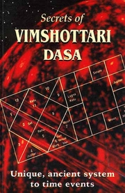 Secrets of Vimshottari Dasa: Unique, ancient system to time events, O.P. Verma, JYOTISH Books, Vedic Books