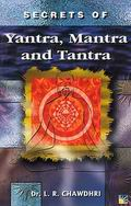 Secrets of Yantra, Mantra & Tantra