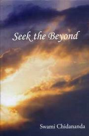 Seek the Beyond, Swami Chidananda, MASTERS Books, Vedic Books