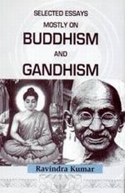 selected essays mostly on buddhism and gandhism by ravindra kumar  click to enlarge