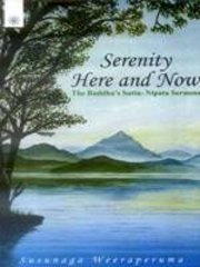 Serenity Here and Now: The Buddha's Sutta - Nipata Sermons