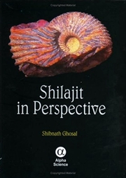 Shilajit in Perspective, Shibnath Ghosal, AYURVEDA Books, Vedic Books