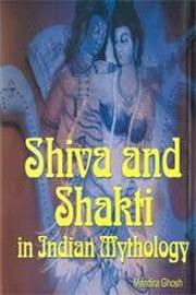 Shiva-Shakti in Indian Mythology, Mandira Ghosh, TRAVEL Books, Vedic Books
