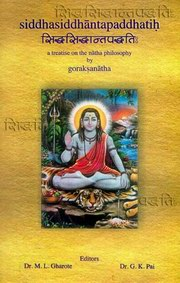 Siddha-Siddhantapaddhati of Goraksanatha: A Treatise on the Natha Philosophy, M.L. Gharote (Ed.), G.K. Pai (Ed.), YOGA Books, Vedic Books