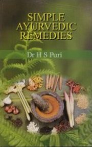 Simple Ayurvedic Remedies, H.S. Puri, AYURVEDA Books, Vedic Books