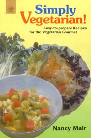 Simply Vegetarian, Nancy Mair, COOKING Books, Vedic Books