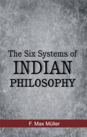Six Systems of Indian Philosophy, F. Max Muller, PHILOSOPHY Books, Vedic Books
