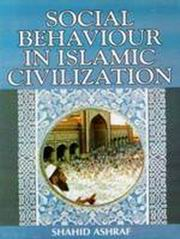 Social Behaviour in Islamic Civilization, Shahid Ashraf, RELIGIONS Books, Vedic Books
