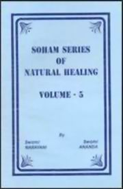Soham Series of Natural Healing (Volume 5), Swami Ananda, HEALING Books, Vedic Books