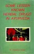 Some Lesser Known Herbal Drugs in Ayurveda