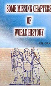 Some Missing Chapters of World History, P.N. Oak, VEDIC HISTORY Books, Vedic Books