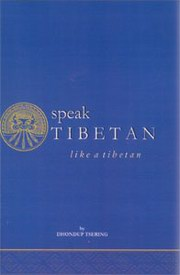 Speak Tibetan like a Tibetan, Dhondup Tsering, LANGUAGES Books, Vedic Books