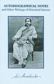 Autobiographical Notes and Other Writings of Historical Interest, Sri Aurobindo, MASTERS Books, Vedic Books