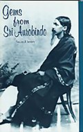 Gems from Sri Aurobindo: Second Series
