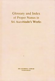 Glossary and Index of Proper Names in Sri Aurobindo's Works, Gopal Dass Gupta (Comp.), MASTERS Books, Vedic Books