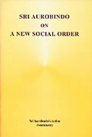 Sri Aurobindo on a New Social Order, Sri Aurobindo, MASTERS Books, Vedic Books