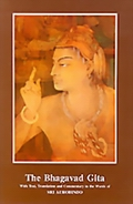 The Bhagavad Gita: With Text, Translation and Commentary in the Words of Sri Aurobindo (Hard Cover)