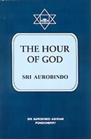 The Hour of God, Sri Aurobindo, MASTERS Books, Vedic Books