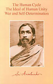 The Human Cycle - The Ideal of Human Unity - War and Self-Determination, Sri Aurobindo, MASTERS Books, Vedic Books