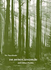 The Infinite Adventure and other Poems, Sri Aurobindo, MASTERS Books, Vedic Books
