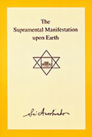 The Supramental Manifestation Upon Earth, Sri Aurobindo, MASTERS Books, Vedic Books