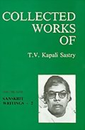 Collected Works of T.V.Kapali Sastry: Volume 9 - Sanskrit Writings -- 2 (mostly in Sanskrit)