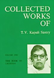 Collected Works of T.V.Kapali Sastry: Volume 1 - The Book of Lights - 1, T. V. Kapali Sastry, MASTERS Books, Vedic Books