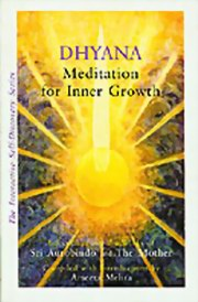 Dhyana: Meditation for Inner Growth, Sri Aurobindo, The Mother, MASTERS Books, Vedic Books